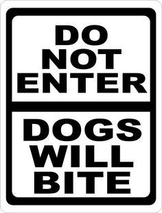 Do Not Enter Dogs Will Bite Sign