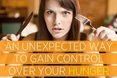 An Unexpected Way to Gain Control Over Your Hunger.http://bit.ly/1MttCht