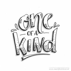ONE OF A KIND! jwt by Handlettering door Marijke Tekent www. Calligraphy Quotes Doodles, Doodle Quotes, Hand Lettering Quotes, Creative Lettering, Typography Quotes, Art Quotes, Quote Coloring Pages, Free Adult Coloring Pages, Coloring Books