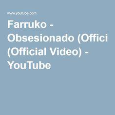 Farruko - Obsesionado (Official Video) - YouTube