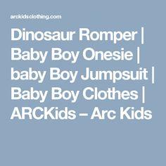 Dinosaur Romper | Baby Boy Onesie | baby Boy Jumpsuit | Baby Boy Clothes | ARCKids                      – Arc Kids Baby Boy Jumpsuit, Baby Boy Romper, Boy Onesie, Onesies, Baby Boy Outfits, Rompers, Boys, Clothes, Baby Boys
