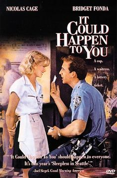 Directed by Andrew Bergman.  With Nicolas Cage, Bridget Fonda, Rosie Perez, Wendell Pierce.   A police officer promises to share his lottery ticket with a waitress in lieu of a tip.