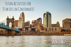 Use our activity guide for full entertainment at bargain prices! Find 50 Fun Activities for $5 or Less in Cincinnati