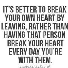 yep, this was me, but i know that if i give it some more time my heart will begin to heal again, because at least I'm free from a poisonous relationship and he can no longer hurt me everyday, I'm free, finally free