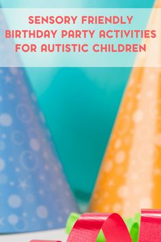 Birthday parties can be difficult for autistic children. Here are a few sensory friendly birthday party activities for children with autism.