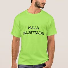 hullu Kuljettajan - Crazy Driver in Finnish T-Shirt - tap, personalize, buy right now!