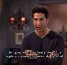 tv shows 20 Of The Most Relatable Friends Quotes Of All Time 20 Best Quotes amp; Relatable Memes From The TV Show Friends - - Tv: Friends, Friends Quotes Tv Show, Friends Moments, Tv Show Quotes, Funny Friends, Quotes From Tv Shows, Motivacional Quotes, Life Quotes Love, Film Quotes