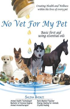 No Vet For My Pet - A guide to using essential oils with your pets. To explore…