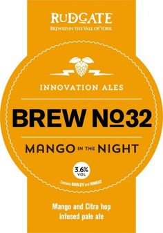 Rudgate - Brew No32 Mango Ιn Τhe Night    http://www.beer-pedia.com/index.php/news/19-global/5860-rudgate-brew-no32-mango-in-the-night    #beerpedia #rudgatebrewery #paleale #citra #beerblog #beernews #newrelease #newlabel #craftbeer #μπύρα #beer #bier #biere #birra #cerveza #pivo #alus