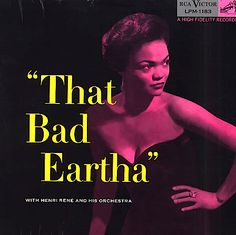 """That Bad Eartha"" (1955, RCA) by Eartha Kitt."