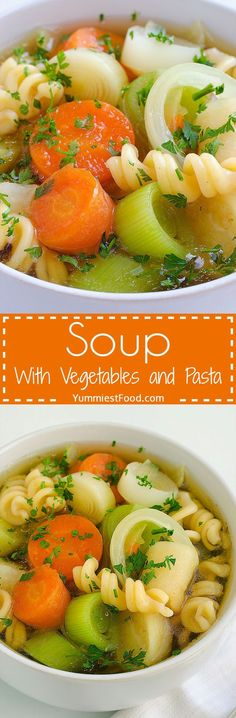 Soup With Vegetables and Pasta - This soup with vegetables and pasta is very healthy and your family is sure to love it from the first bite