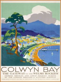 Vintage travel poster produced for London Midland Scottish Railway to promote rail travel to the popular coastal resort of Colwyn Bay Conwy Wales The Posters Uk, Train Posters, Railway Posters, Retro Posters, British Travel, British Seaside, British Isles, National Railway Museum, Tourism Poster