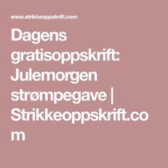 Dagens gratisoppskrift: Julemorgen strømpegave | Strikkeoppskrift.com