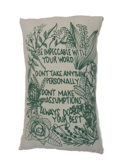 """Hand Printed on Upcycled Fabric Evergreen """"Four Agreements"""" Original Design Hand Sewn Pillow with Dried Lavender Flowers in the Stuffing #spiritual #handprinted #upcycledfabric #driedlavenderflowers #recycledpolyfill #flowers #DonMiguelRuiz #FourAgreements"""