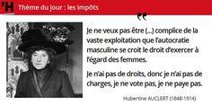 Militante féministe, Hubertine Auclert souligne le lien entre droits & impôts Découvrez-la #histoire de #France en #citations