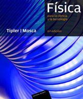 Física para la ciencia y la tecnología / Paul A. Tipler, Gene Mosca. 6ª ed. 2010.
