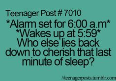 Yea. Sometimes my alarm clock rings a bit early and I look at my alarm clock, see there are like 20 seconds left, and sleep. Then I end up oversleeping.