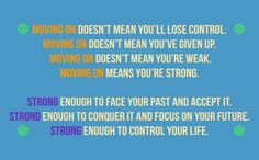 Move on & strong enough