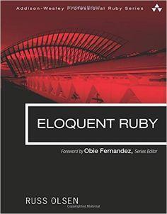 Eloquent Ruby: Amazon.ca: Russ Olsen: Books