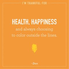 Dan is thankful for health and happiness. #Thanksgiving #thankful