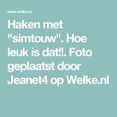 """Haken met """"simtouw"""". Hoe leuk is dat!!. Foto geplaatst door Jeanet4 op Welke.nl"""
