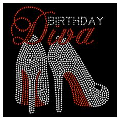 Birthday Boss Heels Iron On Hotfix Transfer – Crystal Bay Designs Happy Birthday Daughter, Birthday Quotes For Daughter, Daughter Birthday, Happy Birthday Images, Happy Birthday Greetings, Birthday Wishes, Birthday Board, Diva Quotes, Bling Shirts