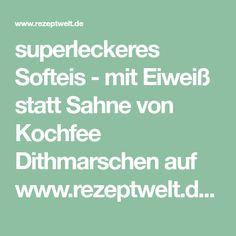 superleckeres Softeis - mit Eiweiß statt Sahne von Kochfee Dithmarschen auf www.rezeptwelt.de, der Thermomix ® Community