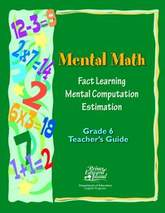 Here's a mental math guide for Grade 6 teachers.