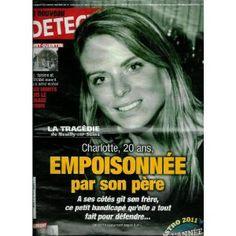 Le Nouveau Détective - n°1477 - 05/01/2011 - La tragédie de Neuilly-sur-Seine : Charlotte, 20 ans, empoisonnée par son père [magazine mis en vente par Presse-Mémoire]