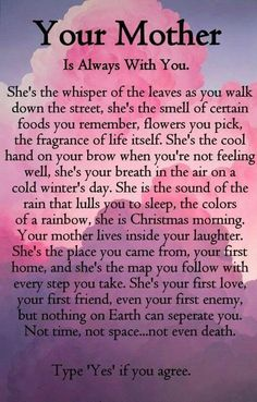 Your Mother Is Always With You love quotes mother daily mother quotes quotes about mom Mothers Love Quotes, Mothers Day Poems, Mother Daughter Quotes, Son Quotes, Life Quotes, Mother Daughters, Child Quotes, Family Quotes, Loss Of Mother Poem