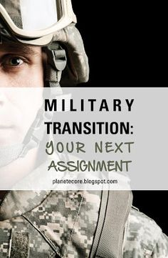 Military Transition: Your Next Assignment - Planet eCampus - Tips for transitioning into workforce and education from active military duty. Military Retirement, Military Deployment, Army Life, Military Life, Hiring Veterans, Military Benefits, Workforce Management, Education And Development, Healthcare Administration