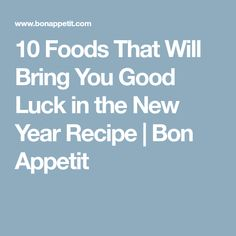 10 Foods That Will Bring You Good Luck in the New Year Recipe | Bon Appetit