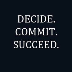 Decide, commit, succeed quotes quote inspirational quotes life lessons commitment commit instagram instagram pictures instagram quotes succeed instagram images From http://foudak.com/anthony-robbins/