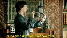 "I love how they included the the original ""Sherlock hat"" .  I find it amusing that Sherlock constantly makes fun of it. :)"