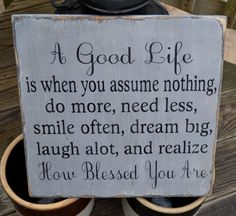 A Good Life Handpainted Wood Sign, Blessing, Distressed Sign, Housewares, Gift, Home Decor, Inspirational, Primitive, Rustic Wall Hanging