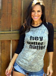 """Hey batter batter"" T-shirt for the ladies."