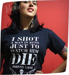 Johnny Cash - I Shot a Man in Reno tee. I WANT this!