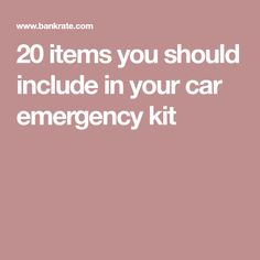 20 items you should include in your car emergency kit