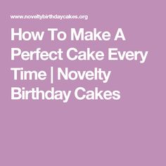 How To Make A Perfect Cake Every Time | Novelty Birthday Cakes
