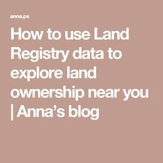 How to use Land Registry data to explore land ownership near you