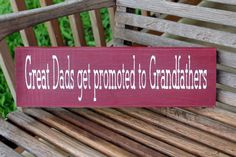 Great Dads Get Promoted to Grandfathers Wood Sign, Fathers Day Gift, Fathers Day Sign, Quotes about Dads