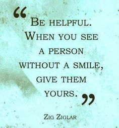 Give Someone Your Smile Today......:)