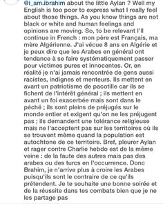 So this is apparently some sort of rebuttal against my post about little #AylanKurdi. Either this #French speaking person considers the death of Aylan Kurdi justified in their twisted sadistic mind or they feel the #CharlieHebdo cartoons mocking his dead body is justified in a similar inhumane manner. Unless I'm wrong of course as I have no idea what they are saying. Can someone #translate for me please?