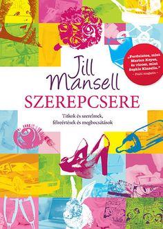 Szerepcsere · Jill Mansell · Könyv · Moly