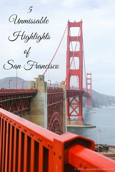 5 Unmissable Highlights of San Francisco! From visiting Alcatraz to exploring off-the-beaten-path neighborhoods, these are things not to miss on a trip to the City by the Bay!