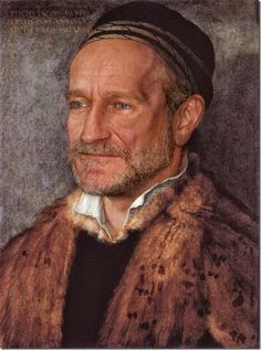 If today's celebrities were living in the Renaissance... #robinwilliams