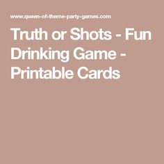 Truth or Shots - Fun Drinking Game - Printable Cards