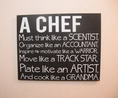 canvas quote wall art sign - A Chef Must think like a scientist organize like an… Chef Quotes, Foodie Quotes, Funny Cooking Quotes, Bakery Quotes, Canvas Quotes, Wall Art Quotes, Quote Wall, Fun Quotes, Restaurant Quotes