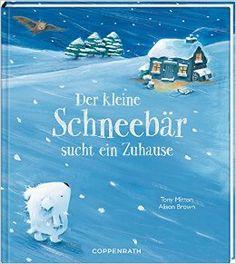 Der kleine Schneebär sucht ein Zuhause: Amazon.de: Tony Tony Mitton, Alison Alison Brown: Bücher