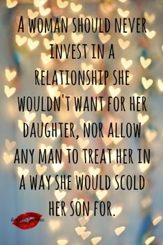 be the kind of woman you want your daughter to be - Google Search
